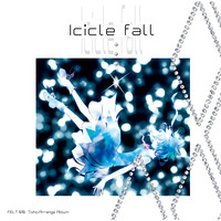 Doujin Music - Icicle fall / FELT
