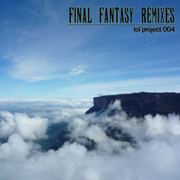 Doujin Music - lol project 004:Final Fantasy Remixes / laughing out loud