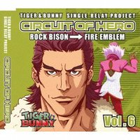 Character song - TIGER & BUNNY / Rock Bison