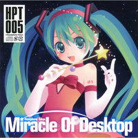 Doujin Music - Miracle Of Desktop / へっどほんトーキョー