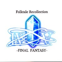 Doujin Music - Folktale Recollection -FINAL FANTASY-[プレス版] / Magical Trick Society