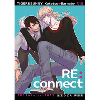 [Boys Love (Yaoi) : R18] Doujinshi - Anthology - Omnibus - TIGER & BUNNY / Kotetsu x Barnaby (RE:connect) / Kamatama Udon