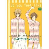 [Boys Love (Yaoi) : R18] Doujinshi (Do you feeL Like going out today?) / ハッピーフレーム/es