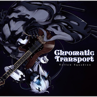 Doujin Music - Chromatic Transport / Yellow Squadron (I'll)