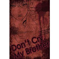 [Boys Love (Yaoi) : R18] Doujinshi - Novel - TIGER & BUNNY / Barnaby x Kotetsu (Don't cry,MyBrother.) / コト