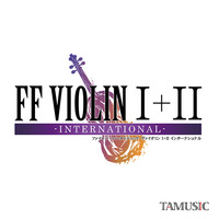 Doujin Music - FF VIOLIN I+II -INTERNATIONAL- / TAMUSIC