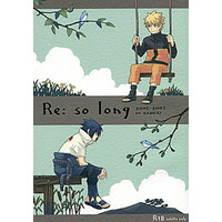 [Boys Love (Yaoi) : R18] Doujinshi - Omnibus - NARUTO / Naruto x Sasuke (Re: so long) / 10-RANKAI(サテライト)