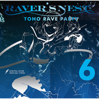 Doujin Music - RAVER'S NEST 6 TOHO RAVE PARTY / DiGiTAL WiNG