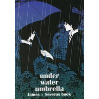 Doujinshi - Manga&Novel - Anthology - Harry Potter Series / James Potter x Severus Snape (under water umbrella) / JUNK+nedele