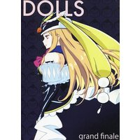 Doujinshi - Illustration book - DOLLS / グランド・フィナーレ