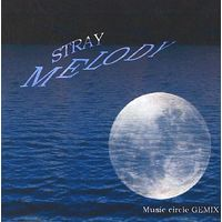 Doujin Music - STRAY MELODY / GEMIX / GEMIX