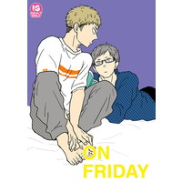 [Boys Love (Yaoi) : R18] Doujinshi - ON FRIDAY / ジョナリズム