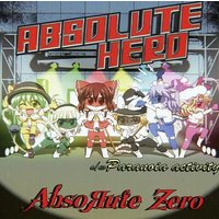Doujin Music - ABSOLUTE HERO / AbsoRute Zero / AbsoRute Zero