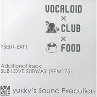 Doujin Music - VOCALOID×CLUB×FOOD / yukky's Sound Execution / yukky's Sound Execution