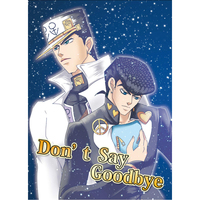 Doujinshi - Jojo Part 4: Diamond Is Unbreakable / Jyoutarou x Jyosuke (Don'tSayGoodbye) / S.A.Color