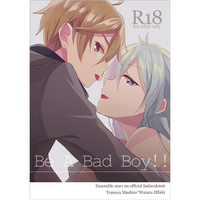 [Boys Love (Yaoi) : R18] Doujinshi - Ensemble Stars! / Mashiro Tomoya x Hibiki Wataru (BE A BAD BOY!!) / kinoco