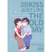 [Boys Love (Yaoi) : R18] Doujinshi - Osomatsu-san / Karamatsu x Osomatsu (ONE MORE KISS JUST LIKE THE OLD DAY.) / NUM