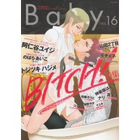 Boys Love (Yaoi) Comics - BABY (BL Magazine) (Baby Vol.16 BITCH!特集 (POE BACKS))