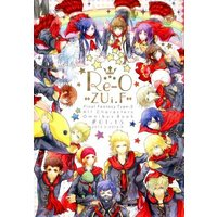 Doujinshi - Omnibus - Final Fantasy Type-0 / Naghi & All Characters (Re‐0 ZUi.F) / ZUi.F