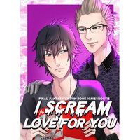 Doujinshi - Final Fantasy XV / Ignis x Noctis (I SCREAM LOVE FOR YOU) / Idolpan2