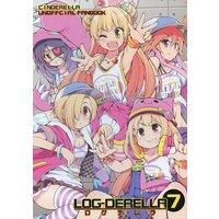 Doujinshi - IM@S: Cinderella Girls (LOG‐DERELLA 7) / S-FORCE