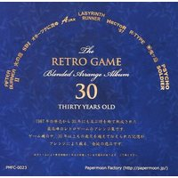 Doujin Music - The RETRO GAME Blended Arrange Album 30 THIRTY YEARS OLD / Papermoon Factory / Papermoon Factory