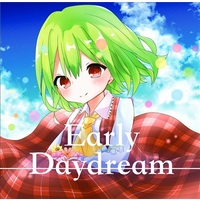 Doujin Music - Early Daydream / 電解アンサー