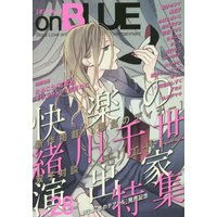 Boys Love (Yaoi) Comics - onBLUE (on BLUE vol.28 (Feelコミックス オンブルー)) / Ogawa Chise & Thanat & 彩景 でりこ & akabeko & Kii Kanna