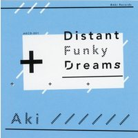 Doujin Music - Distant Funky Dreams / Aki Records / Aki Records