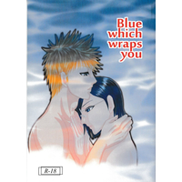 [Boys Love (Yaoi) : R18] Doujinshi - Manga&Novel - Bleach / Ichigo Kurosaki x Ishida Uryu (Blue which wraps you) / 風鈴画楼
