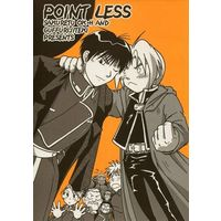 Doujinshi - Fullmetal Alchemist / Edward Elric x Roy Mustang (POINT LESS) / ぐっふり自適(炸裂OK-H)