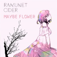 Doujin Music - MAYBE FLOWER / Ramunet cider