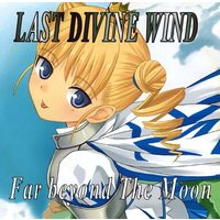 Doujin Music - Far beyond The Moon / Last Divine Wind / Last Divine Wind