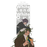 Doujinshi - Novel - Danganronpa V3 / Oma Kokichi x Gokuhara Gonta (White Land White Out) / dmb