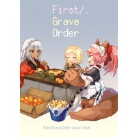 Doujinshi - Illustration book - Fate/Grand Order (FGO合同イラスト集「First/Grave Order」) / a26 booth