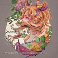 Doujin Music - Reconstruction the Worlds / マヱムキロジック