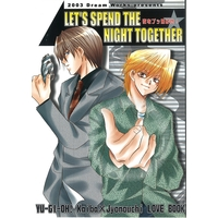 Doujinshi - Yu-Gi-Oh! / Kaiba x Jonouchi (LET'S SPEND THE NIGHT TOGETHER) / Dream Works