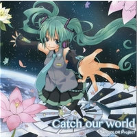 Doujin Music - Catch our world / SKYCOLOR Project / SKYCOLOR Project