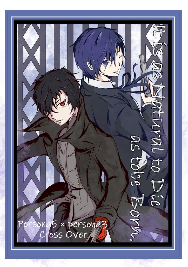 Doujinshi - Persona3 / Protagonist (Persona 3) (P5×P3クロスオーバー「It is as Natural to Die as tobe Born.」) / さくたろーの小部屋