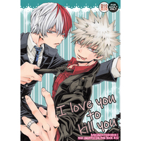 [Boys Love (Yaoi) : R18] Doujinshi - My Hero Academia / Bakugou Katsuki x Todoroki Shouto (I love you to kill you) / Chintara Futarigumi