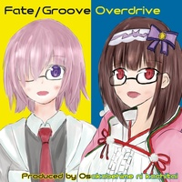 Doujin Music - 【FGOイメソンCD】Fate/Groove Overdrive / YxKxPxN