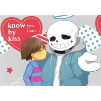 Doujinshi - Undertale / Sans x Frisk (Know by kiss) / いたしかゆし