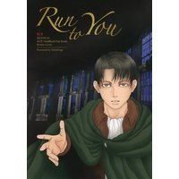 [Boys Love (Yaoi) : R18] Doujinshi - Novel - Shingeki no Kyojin / Erwin x Levi (Run to You) / YuzuUsagi
