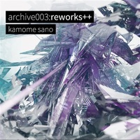 Doujin Music - archive003:reworks++ / tatsuta recordings