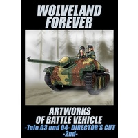 Doujinshi - Illustration book - Compilation - Military (WOLVELAND FOREVER ARTWORKS OF BATTLE VEHICLE -Tale.03 und 04- DIRECTOR'S CUT -2nd-) / グループダンジョン