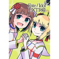 Doujinshi - Novel - Fate/EXTRA (Fate/Idol EXTR@) / seaたいがー