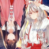 Doujin Music - Imperish / T.H INDUSTORY / T.H INDUSTORY