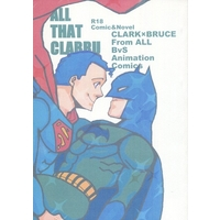 [Boys Love (Yaoi) : R18] Doujinshi - Manga&Novel - Batman / Clark x Bruce (ALL THAT CLABRU) / yukako