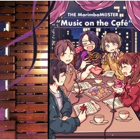 "Doujin Music - THE MarimbaM@STER  ""Music on the Café"" / アトリエ 空の音"