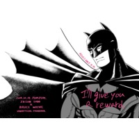 [Boys Love (Yaoi) : R18] Doujinshi - Batman / Bruce Wayne (I'll give you a reward.) / I'll